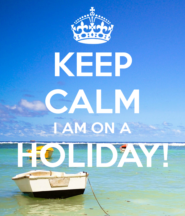 keep-calm-i-am-on-a-holiday-3